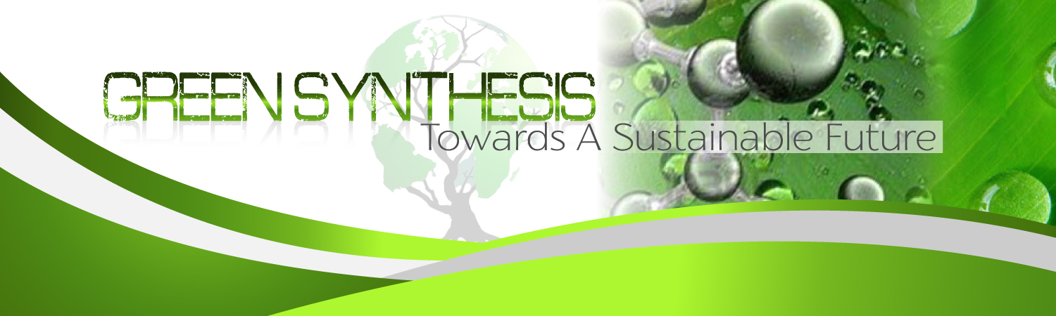 GREEN SYNTHESIS TOWARDS A SUSTAINABLE FUTURE